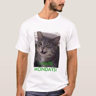 I HATE MONDAYS! T-Shirt