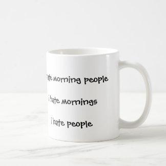 I hate morning people hate mornings i hate people coffee mug