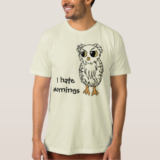 I hate mornings T-Shirt