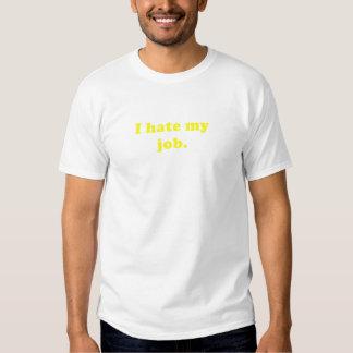 I Hate My Job Tshirts