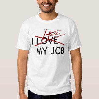 I Hate My job! Tshirts