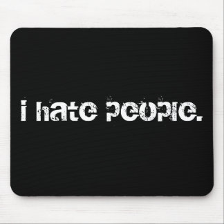 i hate people. mouse pad