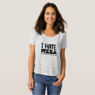 I Hate Pizza Just Kidding Can You Imagine? T-Shirt