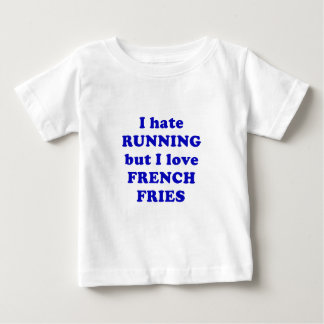 I Hate Running But I Love French Fries Tshirt
