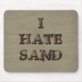 I HATE SAND Funny Military Soldier Humor Mouse Pad