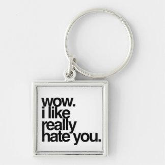 I Hate You Keychain