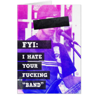 I Hate Your Band Card