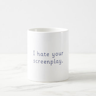 I Hate Your Screenplay 11 oz Mug