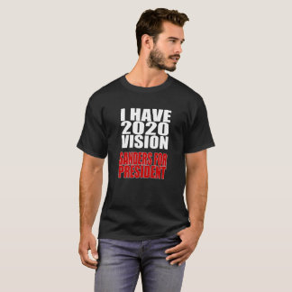 I Have 2020 Vision Sanders for President T-Shirt