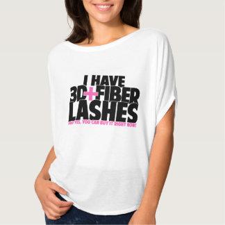 I have 3d + Fiber Lashes Tshirt