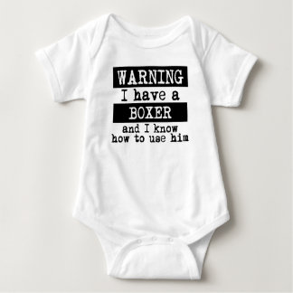 I Have A Boxer And I Know How To Use Him Baby Bodysuit