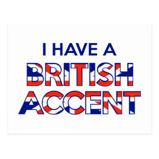 I Have A British Accent Postcard
