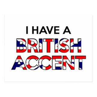 I Have A British Accent Post Card