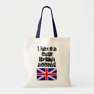 I have a cute British accent! bag