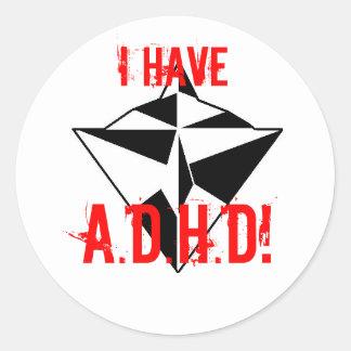 I HAVE, A.D.H.D! sticker