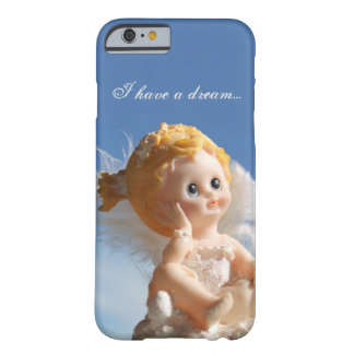 I have a dream barely there iPhone 6 case