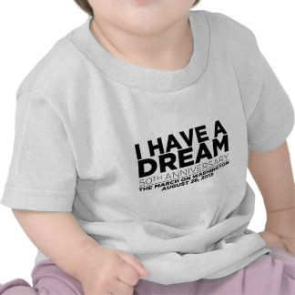 I have a dream t shirts