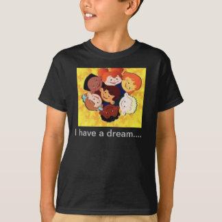 I have a dream tshirt