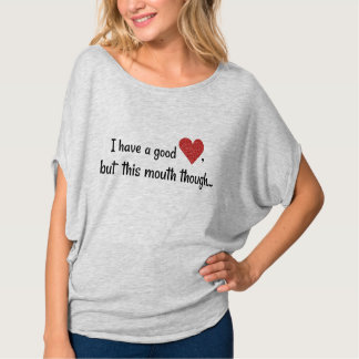 I Have A Good Heart Funny Potty Mouth T-Shirt