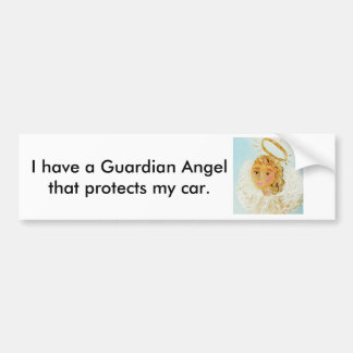 I Have a Guardian Angel Bumper Sticker