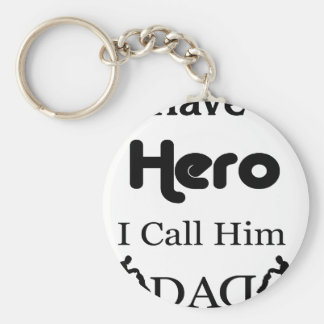I Have a Hero I Call Him Dad Keychain