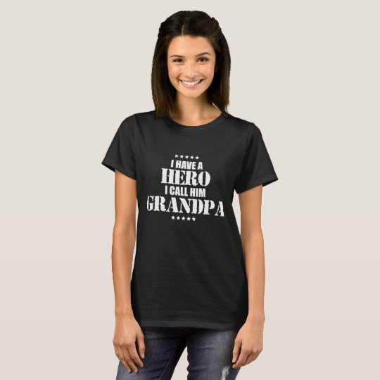 I have a Hero I Call Him Grandpa Military T-Shirt