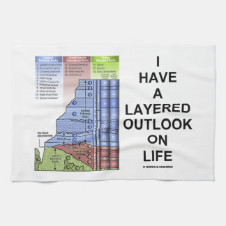 I Have A Layered Outlook On Life (Geology Humor) Kitchen Towel