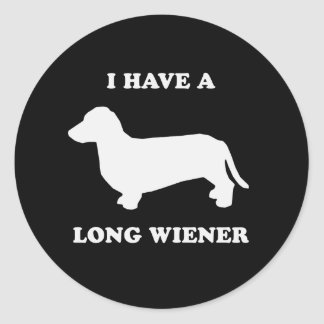 I have a long wiener classic round sticker