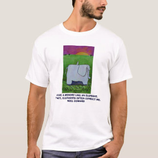 I HAVE A MEMORY LIKE AN ELEPHANT - T-Shirt
