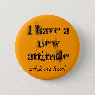 I have a new attitude! 2 inch round button