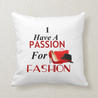 I Have A Passion For Fashion 16 x 16 Throw Pillow