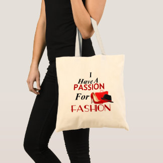 I Have A Passion For Fashion Budget Tote