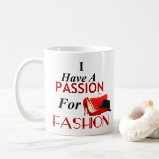 I Have A Passion For Fashion Classic Mug