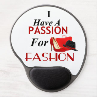 I Have A Passion For Fashion Gel Mousepad