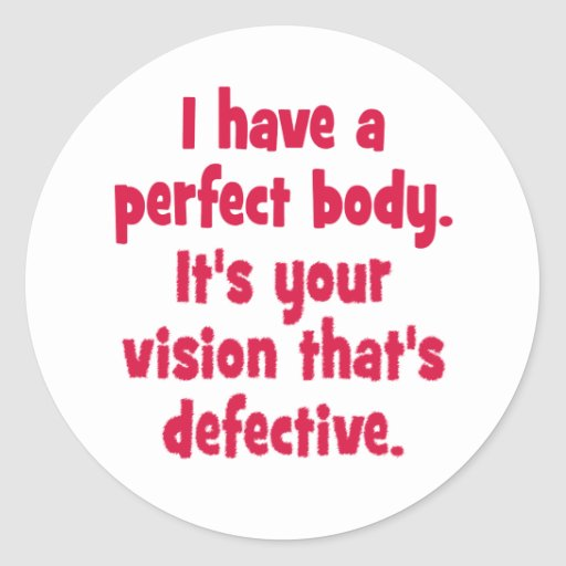 I have a perfect body. sticker