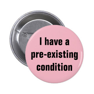 I Have a Pre-Existing Condition AHCA Resist Pink 2 Inch Round Button