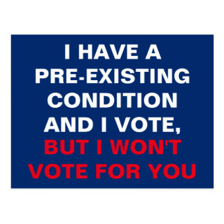 I Have a Pre-Existing Condition and I Vote Postcard