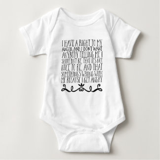 I have a right to my anger, and I don't want Baby Bodysuit
