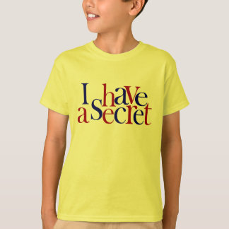 I Have A Secret T-Shirt