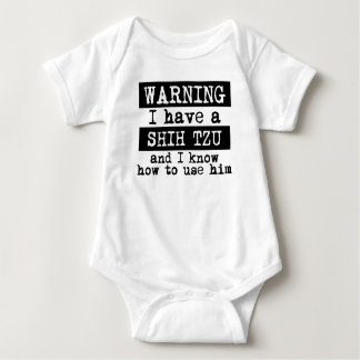 I Have A Shih Tzu And I Know How To Use Him Baby Bodysuit