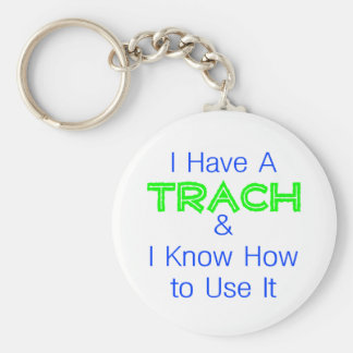 I Have a Trach Basic Round Button Keychain