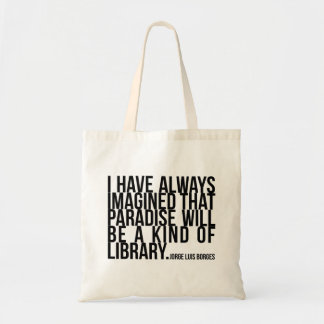 I have always imagined paradise... library -Borges