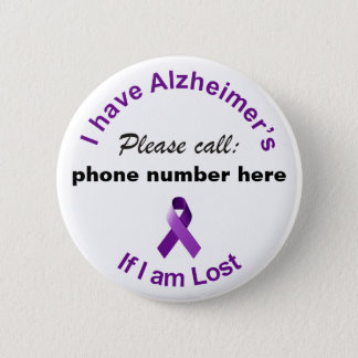 I have Alzheimer's Please Call if I'm Lost Badge 2 Inch Round Button