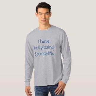 """""""I have Ankylosing Spondylitis"""" t-shirt"""