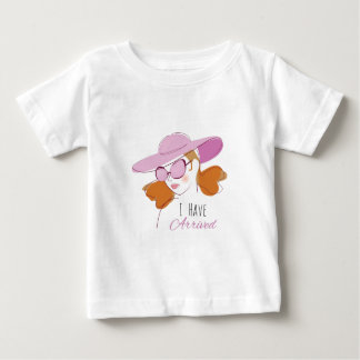 I Have Arrived Baby T-Shirt