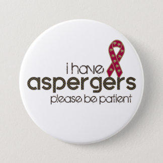 I have Aspergers 3 Inch Round Button
