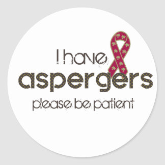 I have Aspergers Classic Round Sticker