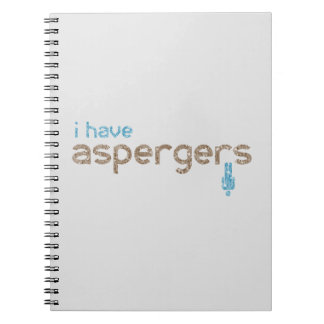 I have aspergers man notebook