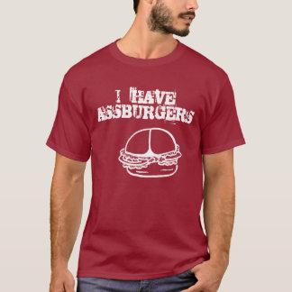 I   HAVE ASSBURGERS T-Shirt
