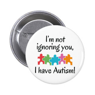 I Have Autism 2 Inch Round Button